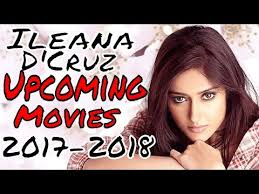 List of Ileana D Cruz upcoming movies 2017, 2018